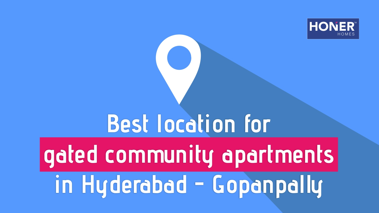 residential gated community in hyderabad, gated community residential projects, biggest localities in hyderabad, upcoming developing areas in hyderabad 2019, upcoming developing areas in hyderabad, gated communities in gachibowli, gated communities near gachibowli, best location for gated community apartments in hyderabad, best location for gated community in hyderabad, 2bhk apartments in gachibowli, 3bhk apartments in gachibowli, 2bhk apartments for sale in gachibowli,